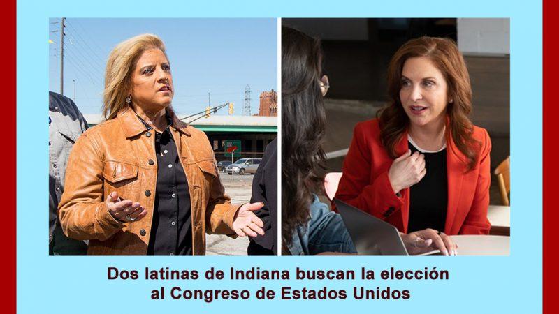 Dos latinas de Indiana buscan la elección al Congreso de Estados Unidos