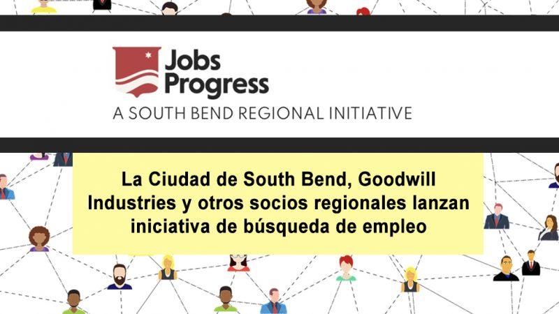 La Ciudad de South Bend, Goodwill Industries y otros socios regionales lanzan iniciativa de búsqueda de empleo