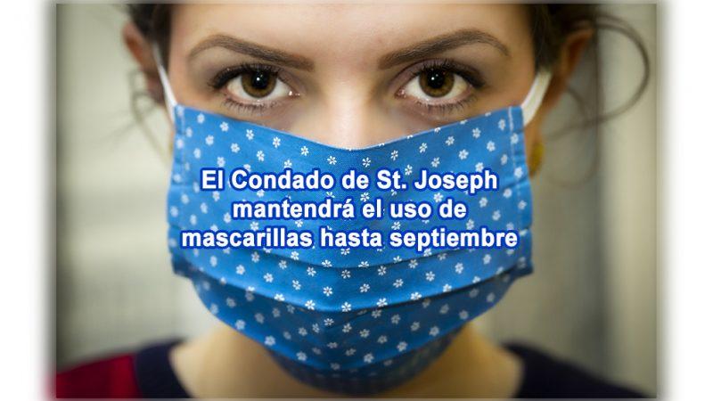 El Condado de St. Joseph mantendrá el uso de mascarillas hasta septiembre