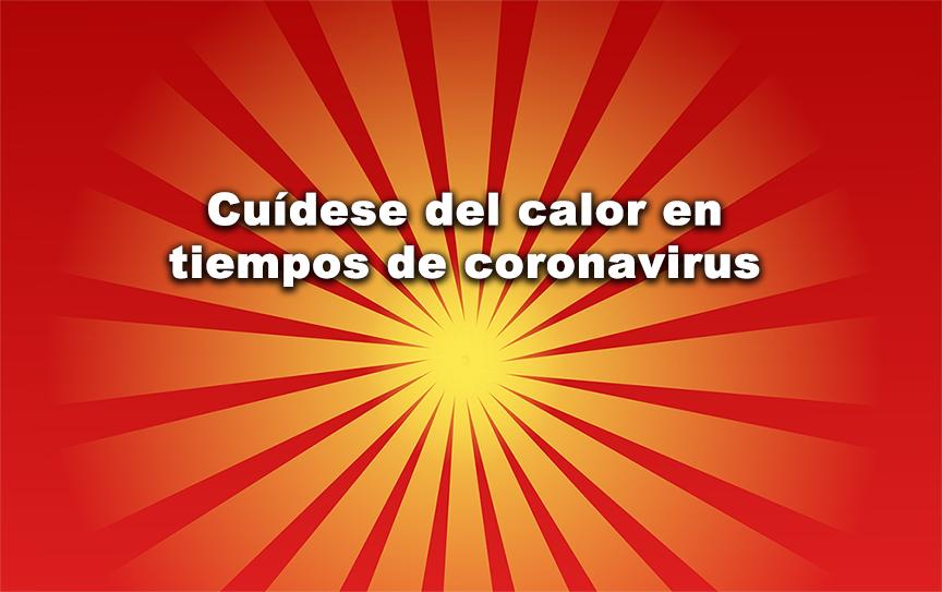 Cuídese del calor en tiempos de coronavirus