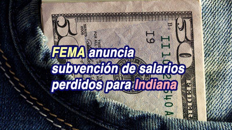 FEMA anuncia subvención de salarios perdidos para Indiana