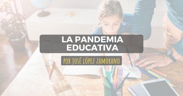 LA PANDEMIA EDUCATIVA