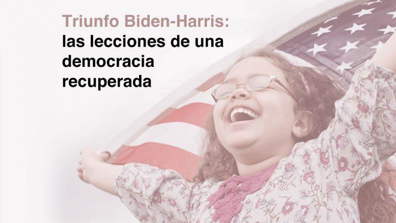 Triunfo Biden-Harris: las lecciones de una democracia recuperada