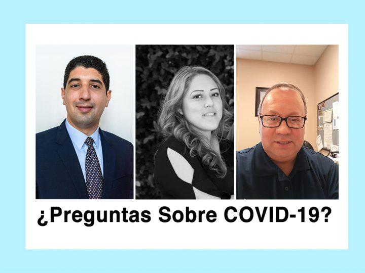 ¿Preguntas Sobre COVID-19?