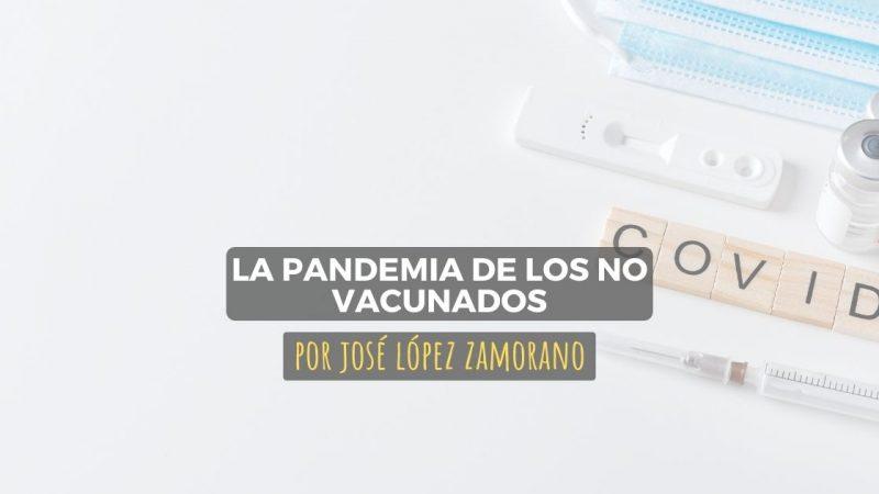 La pandemia de los no vacunados