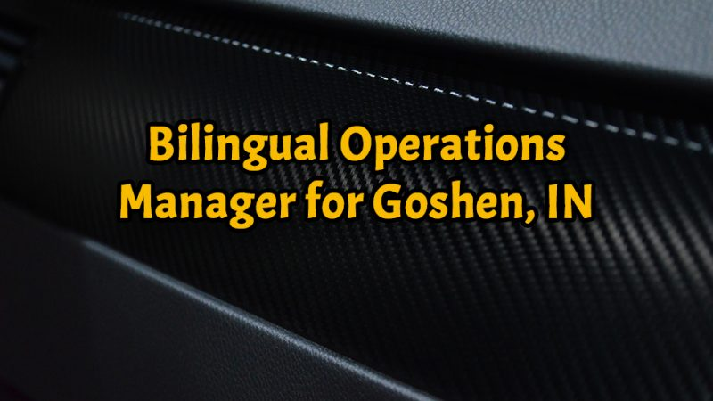 Bilingual Operations Manager for Goshen, IN