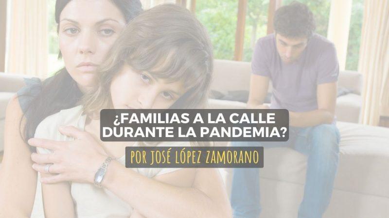 ¿Familias a la calle durante la pandemia?