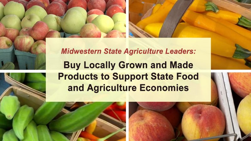 Midwestern State Agriculture Leaders: Buy Locally Grown and Made Products to Support State Food and Agriculture Economies