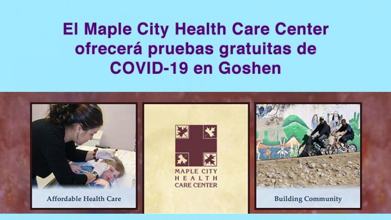 El Maple City Health Care Center ofrecerá pruebas gratuitas de COVID-19 en Goshen