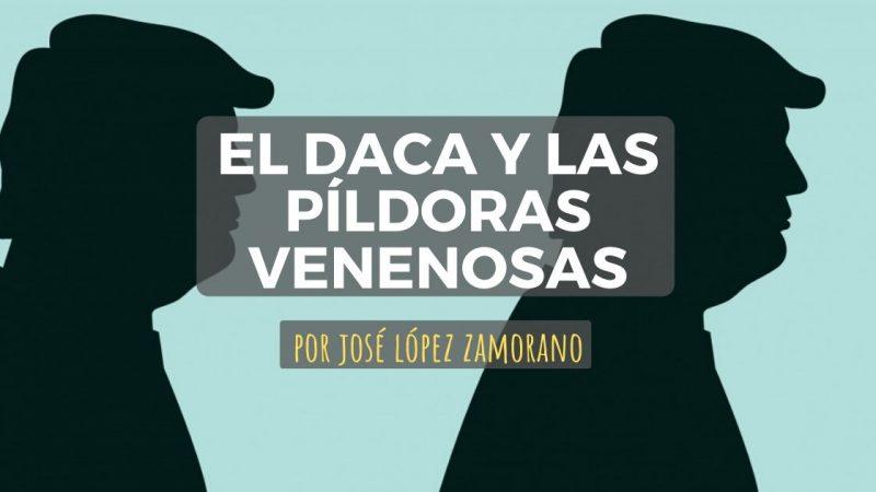 EL DACA Y LAS PÍLDORAS VENENOSAS