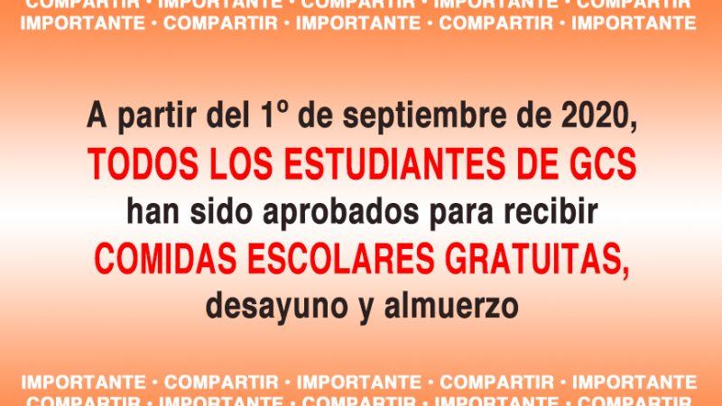 A partir del 1º de septiembre de 2020, TODOS LOS ESTUDIANTES DE GCS han sido aprobados para recibir COMIDAS ESCOLARES GRATUITAS, desayuno y almuerzo