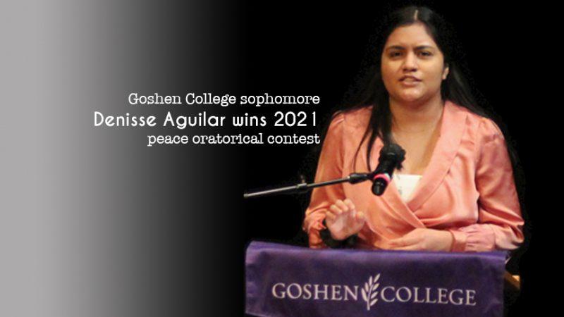 Goshen College sophomore Denisse Aguilar wins 2021 peace oratorical contest