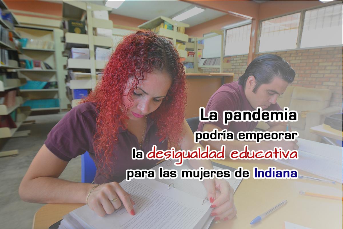 La pandemia podría empeorar la desigualdad educativa para las mujeres de Indiana