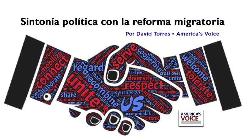 Sintonía política con la reforma migratoria